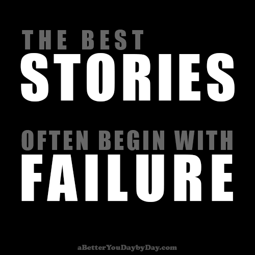 The best stories often begin with a failure.