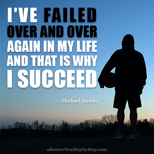 Fail to succeed.